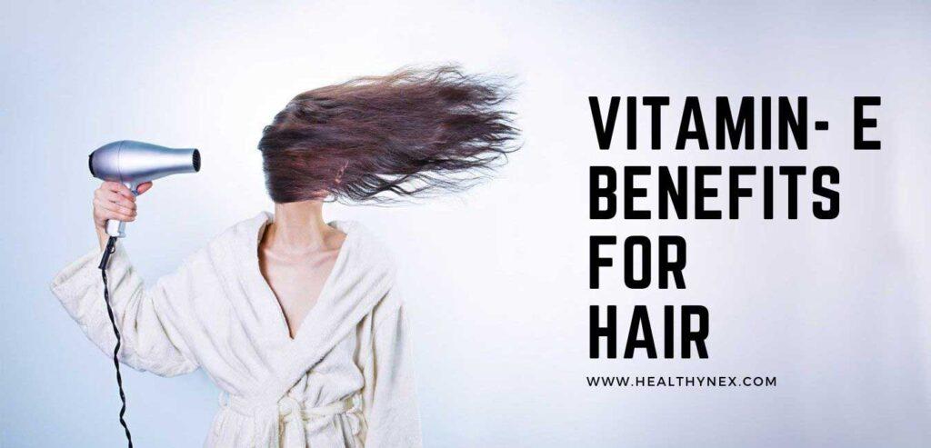 Vitamin- E Benefits for Hair
