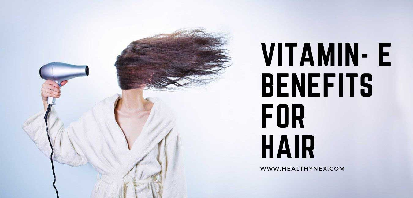 benefits-of-vitamin-e-for-hair-fall